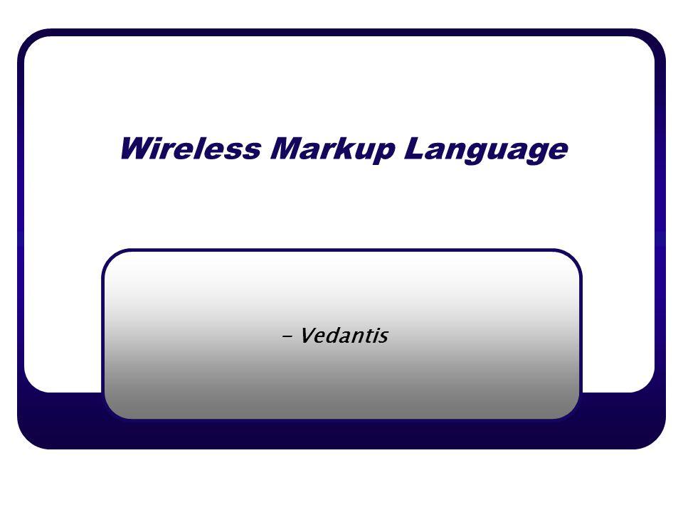 Wireless Markup Language - Vedantis