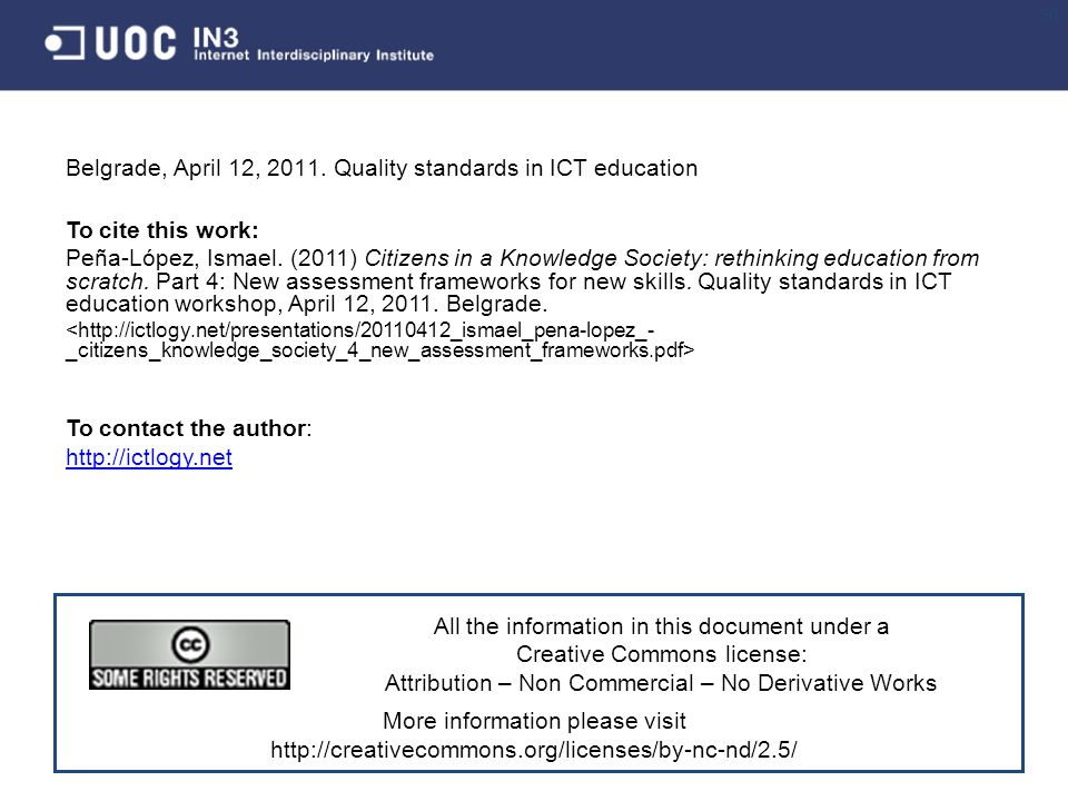 30 Belgrade, April 12, 2011. Quality standards in ICT education To cite this work: Peña-López, Ismael. (2011) Citizens in a Knowledge Society: rethink