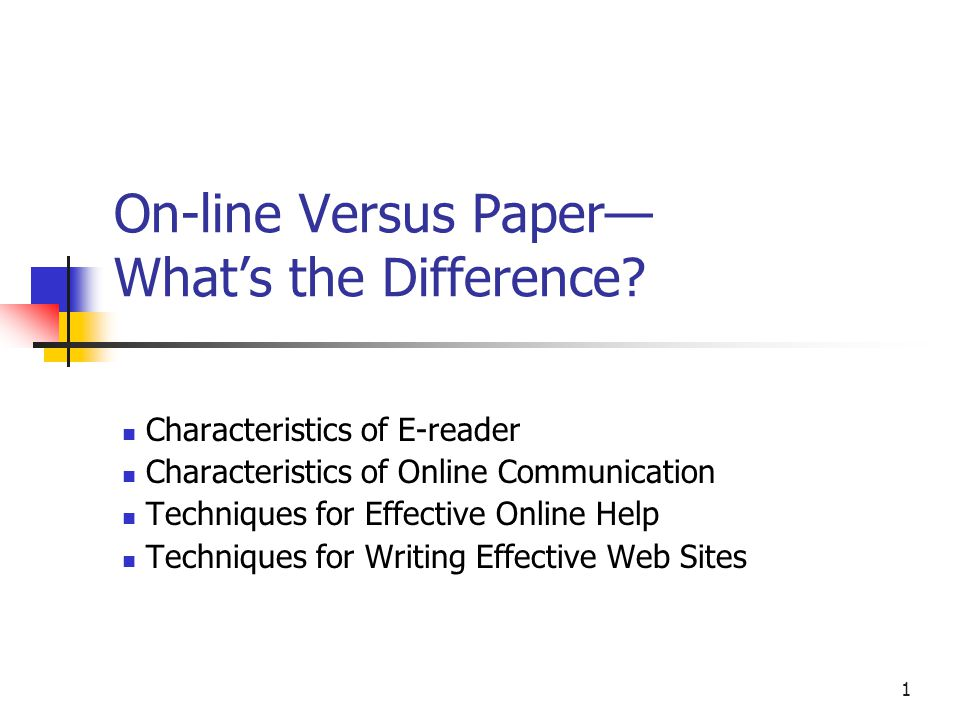 1 On-line Versus Paper Whats the Difference.