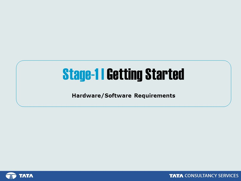 Stage-1 | Getting Started Hardware/Software Requirements