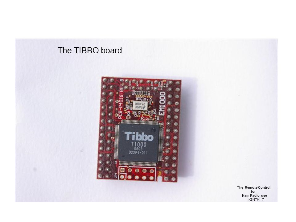 The Remote Control for Ham Radio use IK5NTH - 7 The TIBBO board