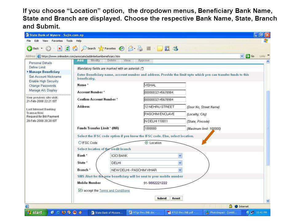 If you choose Location option, the dropdown menus, Beneficiary Bank Name, State and Branch are displayed. Choose the respective Bank Name, State, Bran
