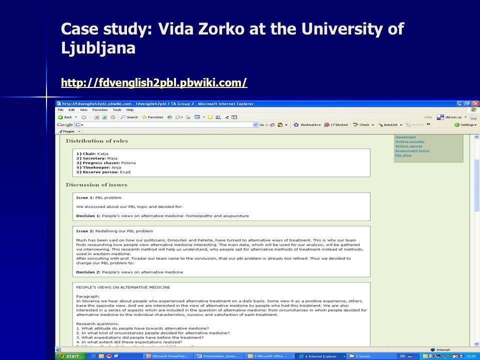 Case study: Vida Zorko at the University of Ljubljana http://fdvenglish2pbl.pbwiki.com/ http://fdvenglish2pbl.pbwiki.com/
