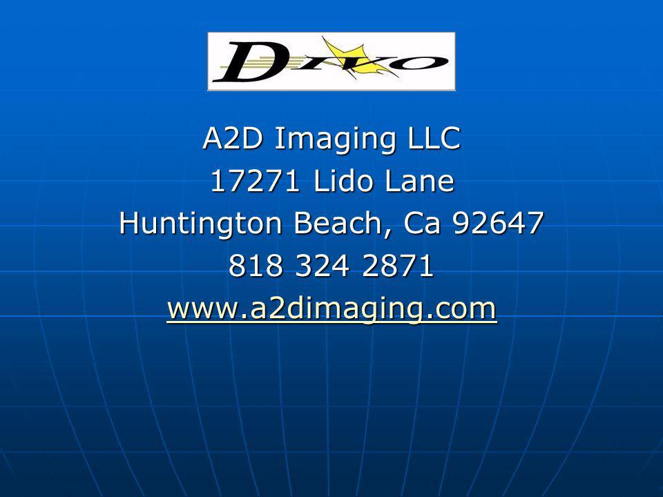 A2D Imaging LLC 17271 Lido Lane Huntington Beach, Ca 92647 818 324 2871 www.a2dimaging.com