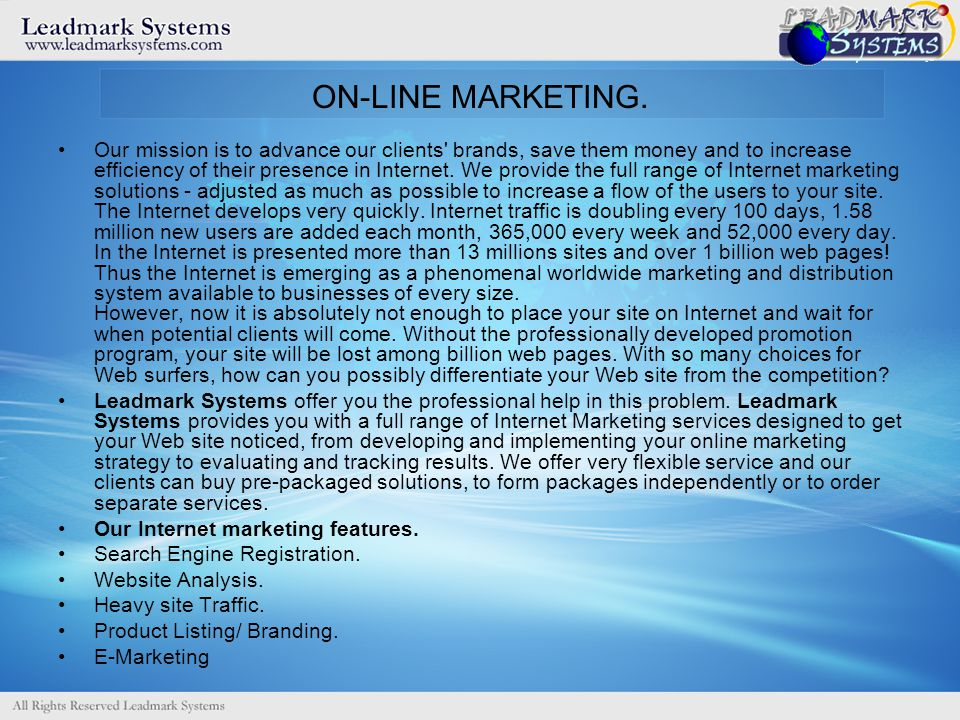 ON-LINE MARKETING. Our mission is to advance our clients' brands, save them money and to increase efficiency of their presence in Internet. We provide