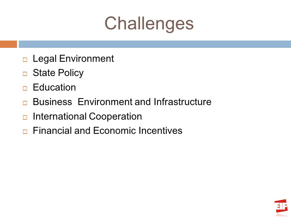 Challenges Legal Environment State Policy Education Business Environment and Infrastructure International Cooperation Financial and Economic Incentive