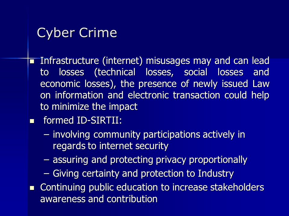 Cyber Crime Infrastructure (internet) misusages may and can lead to losses (technical losses, social losses and economic losses), the presence of newl