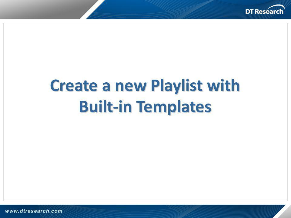 Create a new Playlist with Built-in Templates