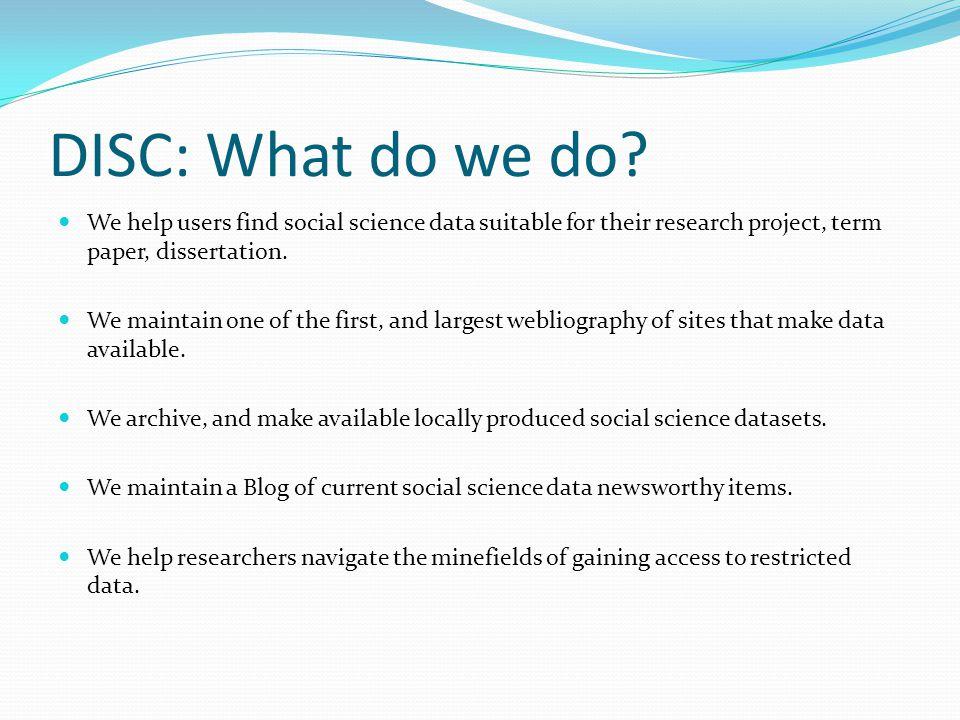 DISC: What do we do.
