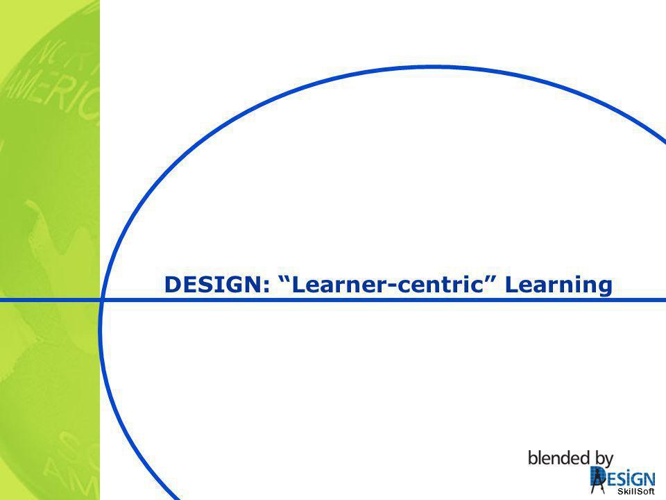 SkillSoft DESIGN: Learner-centric Learning