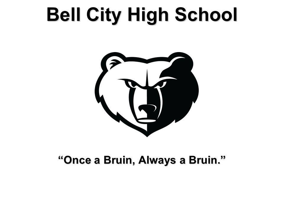 Bell City High School Once a Bruin, Always a Bruin.