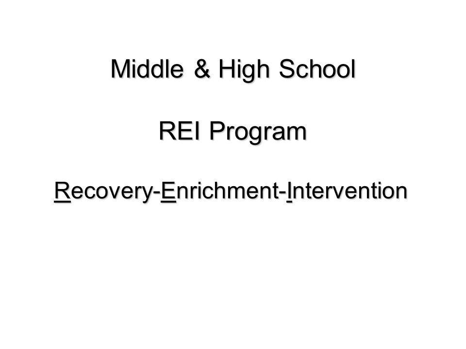 Middle & High School REI Program Recovery-Enrichment-Intervention