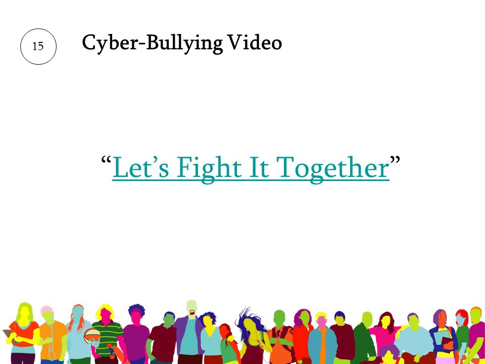 Cyber-Bullying Video Lets Fight It Together 15