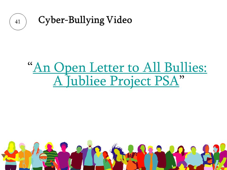 Cyber-Bullying Video An Open Letter to All Bullies: A Jubliee Project PSAAn Open Letter to All Bullies: A Jubliee Project PSA 41