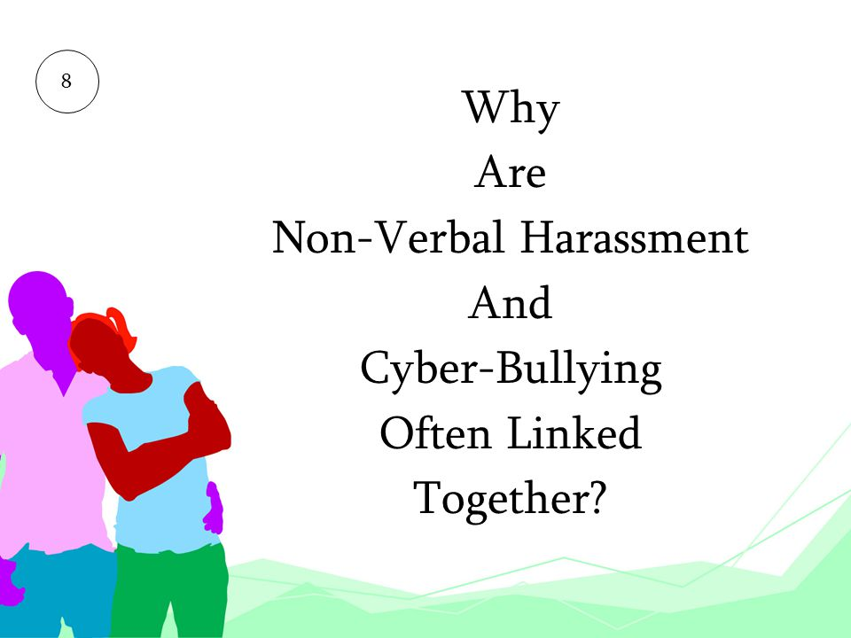 8 Why Are Non-Verbal Harassment And Cyber-Bullying Often Linked Together?
