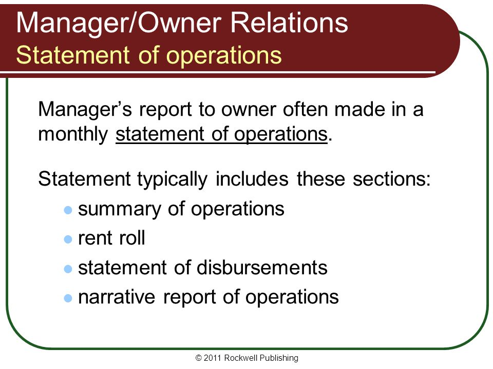 Manager/Owner Relations Statement of operations Managers report to owner often made in a monthly statement of operations. Statement typically includes
