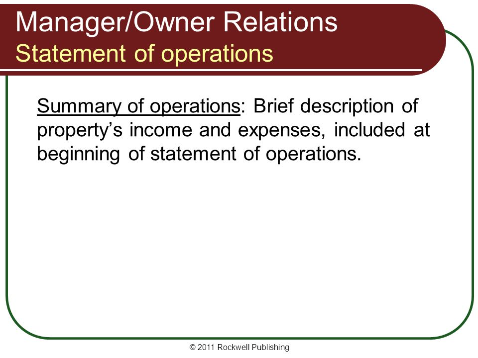 Manager/Owner Relations Statement of operations Summary of operations: Brief description of propertys income and expenses, included at beginning of st