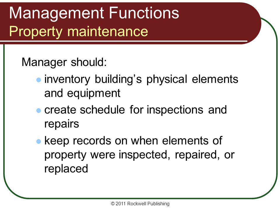 Management Functions Property maintenance Manager should: inventory buildings physical elements and equipment create schedule for inspections and repa
