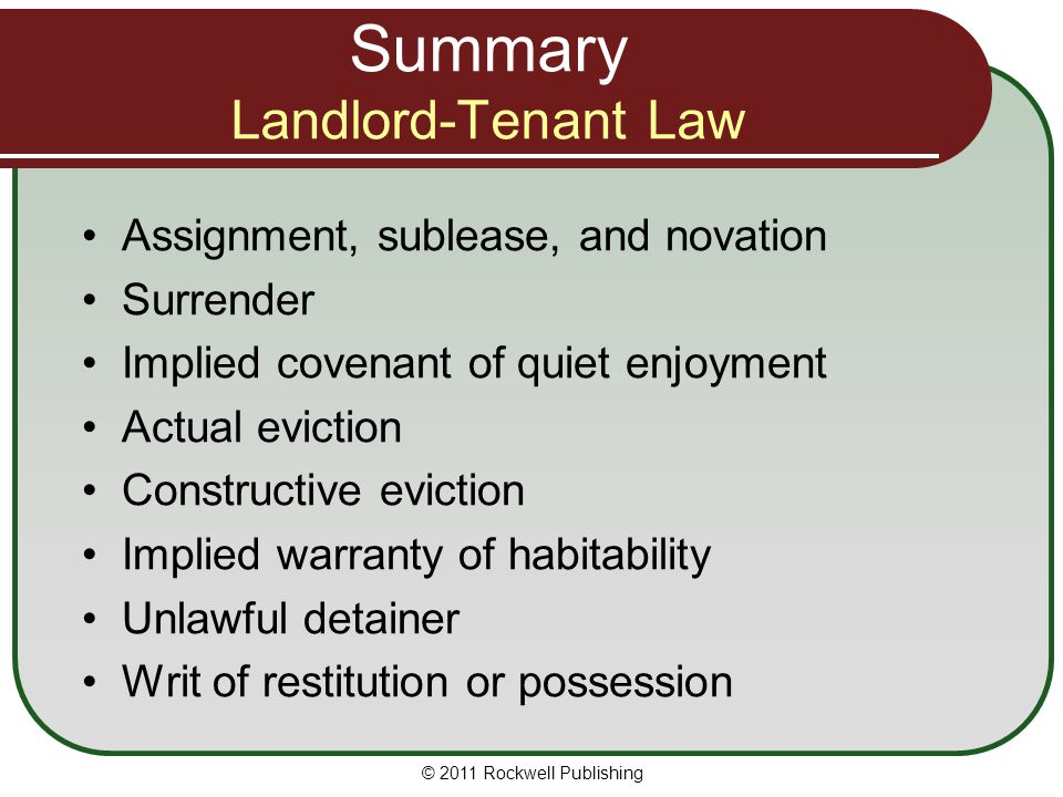 Summary Landlord-Tenant Law Assignment, sublease, and novation Surrender Implied covenant of quiet enjoyment Actual eviction Constructive eviction Imp