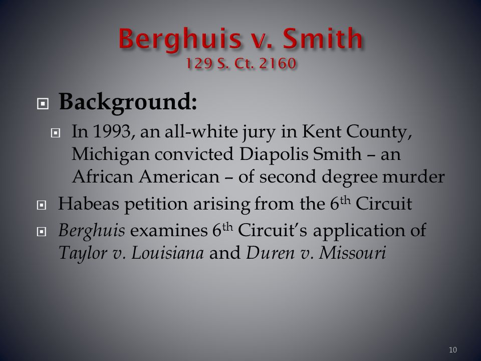 Background: In 1993, an all-white jury in Kent County, Michigan convicted Diapolis Smith – an African American – of second degree murder Habeas petiti