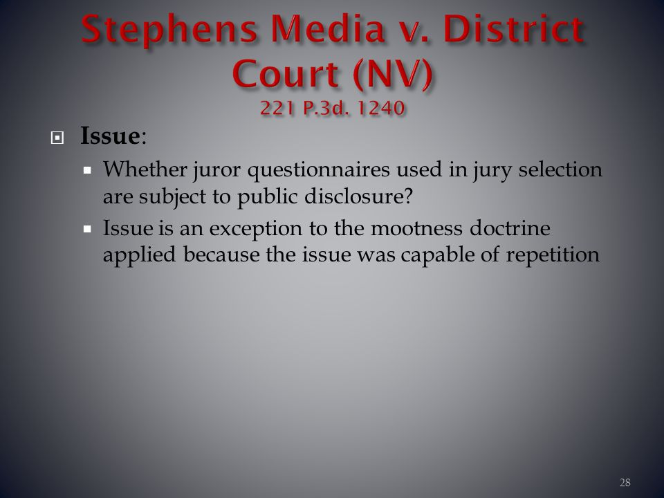 Issue : Whether juror questionnaires used in jury selection are subject to public disclosure? Issue is an exception to the mootness doctrine applied b