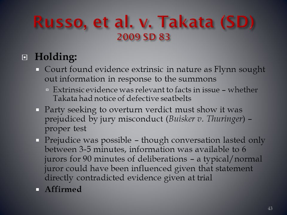 Holding: Court found evidence extrinsic in nature as Flynn sought out information in response to the summons Extrinsic evidence was relevant to facts