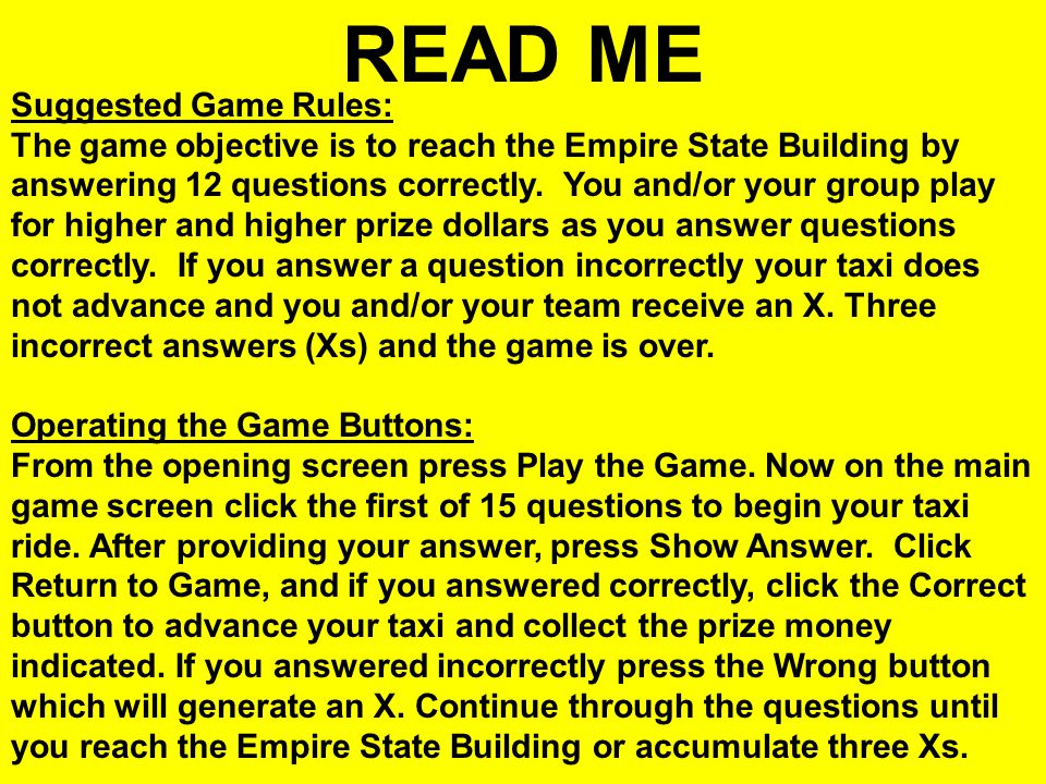 READ ME Suggested Game Rules: The game objective is to reach the Empire State Building by answering 12 questions correctly.