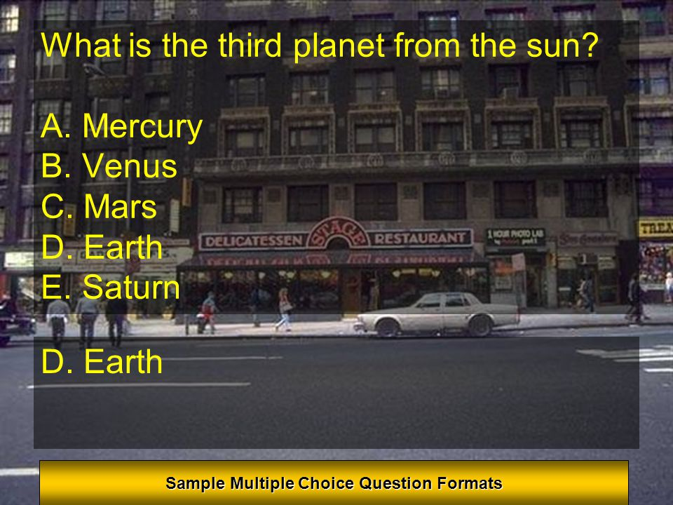 What is the third planet from the sun? Earth Sample Open-Ended Question Format