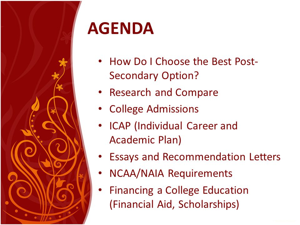 AGENDA How Do I Choose the Best Post- Secondary Option.