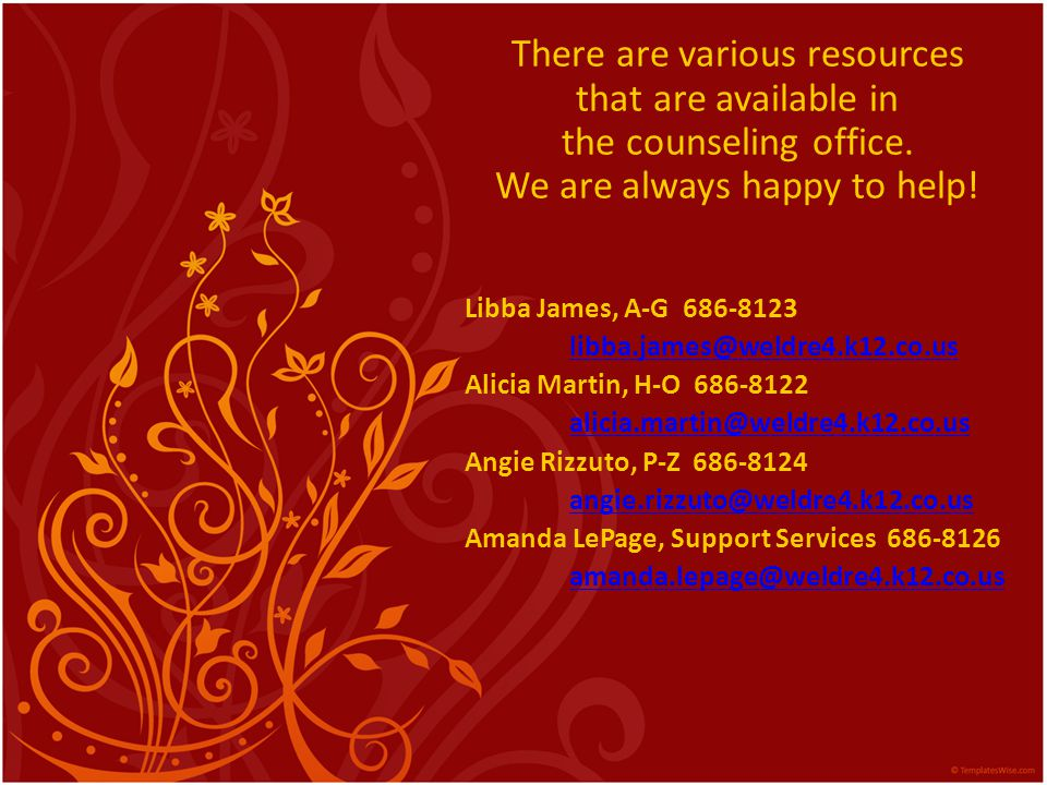 There are various resources that are available in the counseling office.