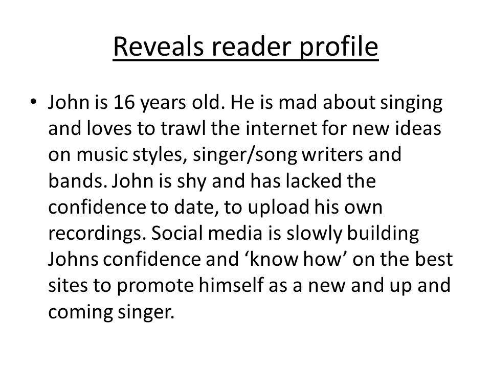 Reveals reader profile John is 16 years old.