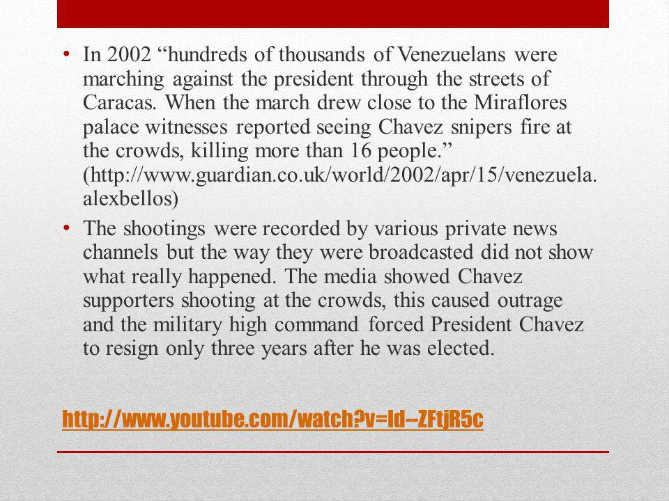 http://www.youtube.com/watch?v=Id--ZFtjR5c In 2002 hundreds of thousands of Venezuelans were marching against the president through the streets of Car