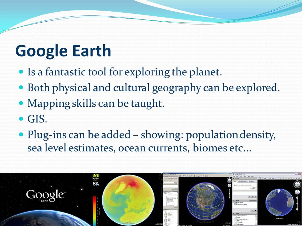 Google Earth Is a fantastic tool for exploring the planet.