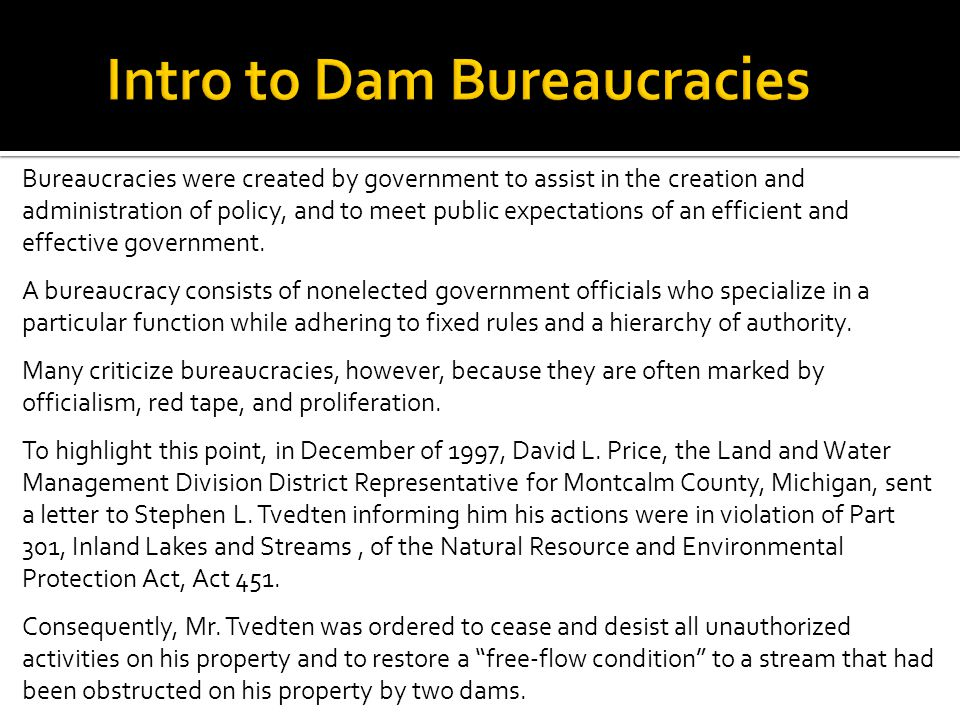 Bureaucracies were created by government to assist in the creation and administration of policy, and to meet public expectations of an efficient and e