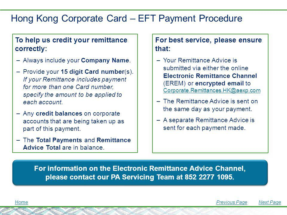 Hong Kong Corporate Card – EFT Payment Procedure To help us credit your remittance correctly: –Always include your Company Name. –Provide your 15 digi