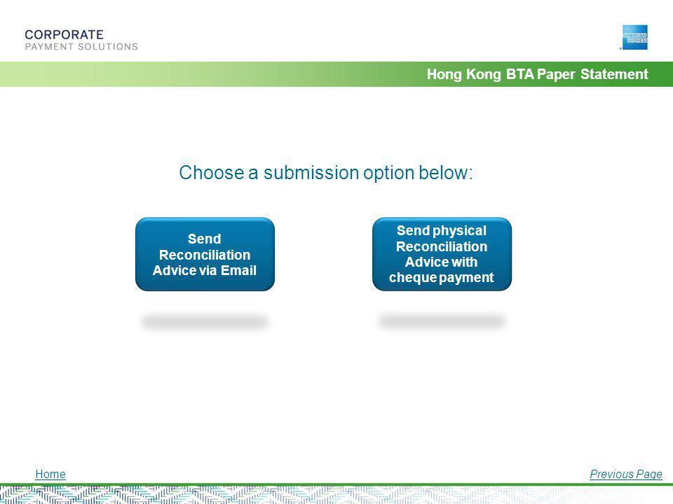 Hong Kong BTA Paper Statement Choose a submission option below: Send Reconciliation Advice via Email Send physical Reconciliation Advice with cheque p