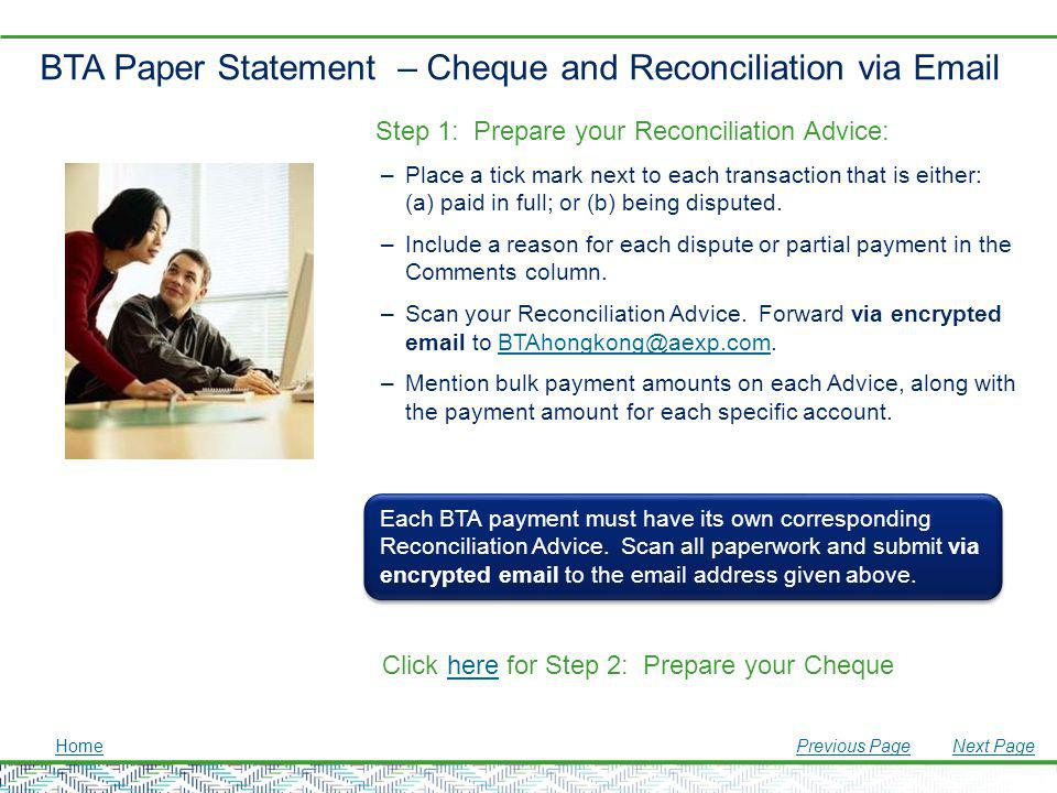 BTA Paper Statement – Cheque and Reconciliation via Email Step 1: Prepare your Reconciliation Advice: –Place a tick mark next to each transaction that