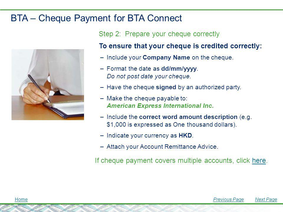 BTA – Cheque Payment for BTA Connect Step 2: Prepare your cheque correctly To ensure that your cheque is credited correctly: –Include your Company Nam
