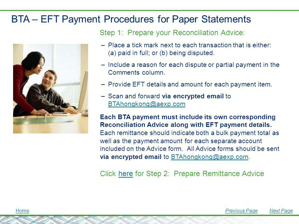 BTA – EFT Payment Procedures for Paper Statements Step 1: Prepare your Reconciliation Advice: –Place a tick mark next to each transaction that is eith