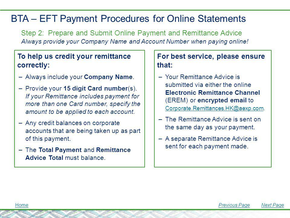 BTA – EFT Payment Procedures for Online Statements To help us credit your remittance correctly: –Always include your Company Name. –Provide your 15 di