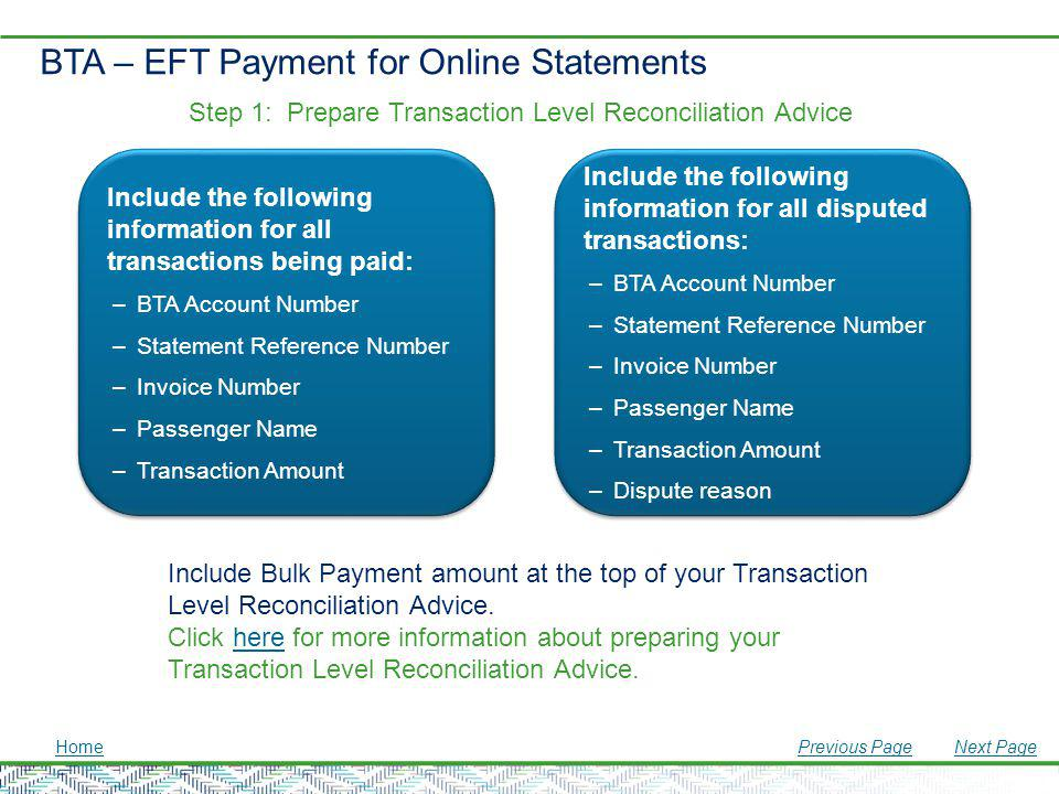 BTA – EFT Payment for Online Statements Step 1: Prepare Transaction Level Reconciliation Advice Include the following information for all transactions