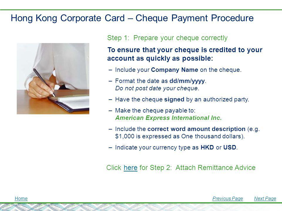 Hong Kong Corporate Card – Cheque Payment Procedure Step 1: Prepare your cheque correctly To ensure that your cheque is credited to your account as qu