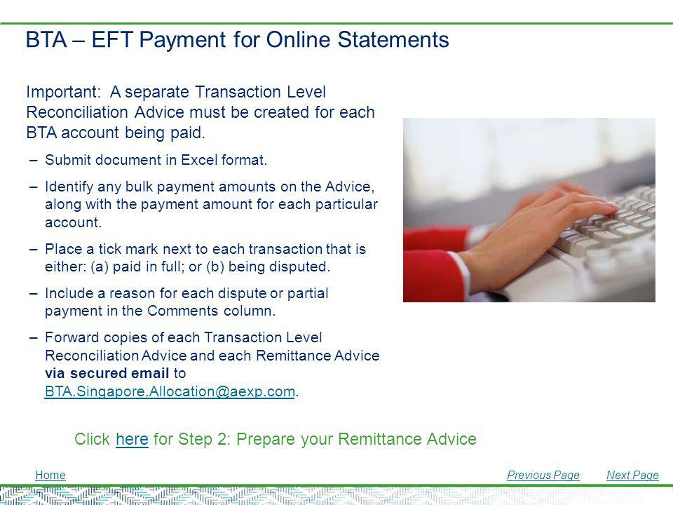 BTA – EFT Payment for Online Statements Click here for Step 2: Prepare your Remittance Advicehere Important: A separate Transaction Level Reconciliati