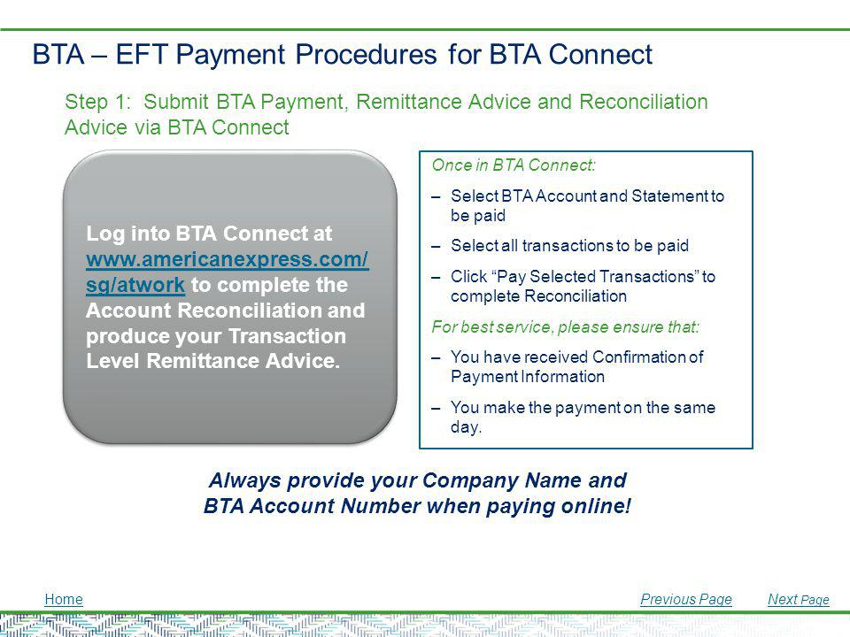 BTA – EFT Payment Procedures for BTA Connect Once in BTA Connect: –Select BTA Account and Statement to be paid –Select all transactions to be paid –Cl