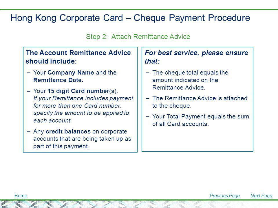 Hong Kong Corporate Card – Cheque Payment Procedure The Account Remittance Advice should include: –Your Company Name and the Remittance Date. –Your 15