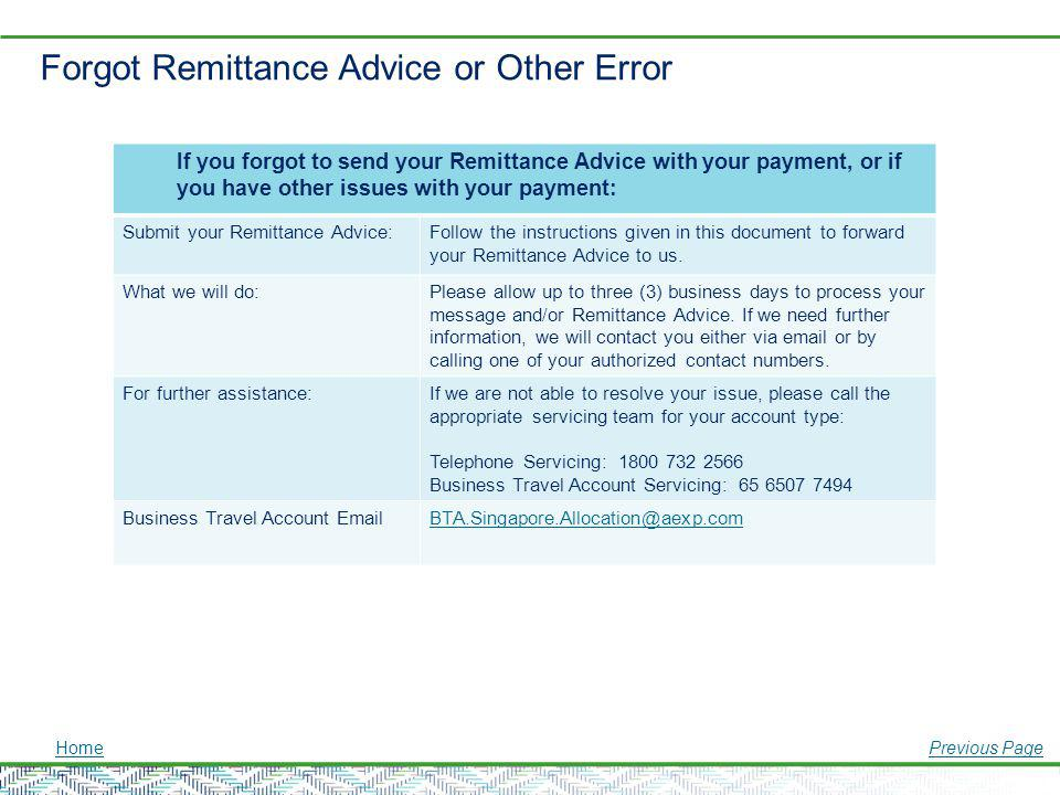 Forgot Remittance Advice or Other Error HomePrevious Page If you forgot to send your Remittance Advice with your payment, or if you have other issues
