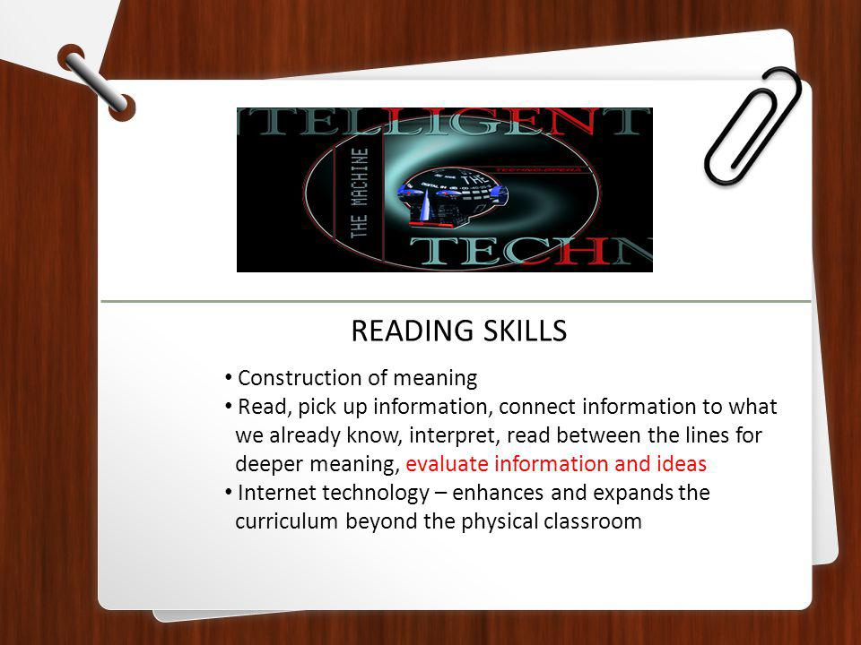 Skimming – reading rapidly for main points Scanning – reading rapidly to look for a specific piece of information Extensive reading – reading a longer text, often for pleasure Intensive reading – reading a short text for detailed information PURPOSE OF READING