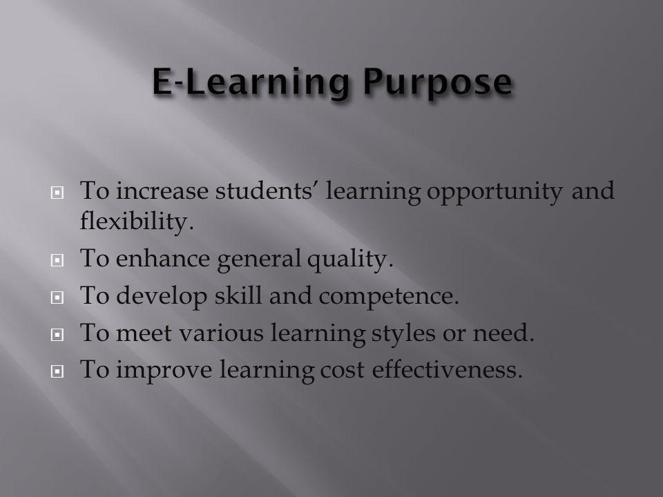To increase students learning opportunity and flexibility.