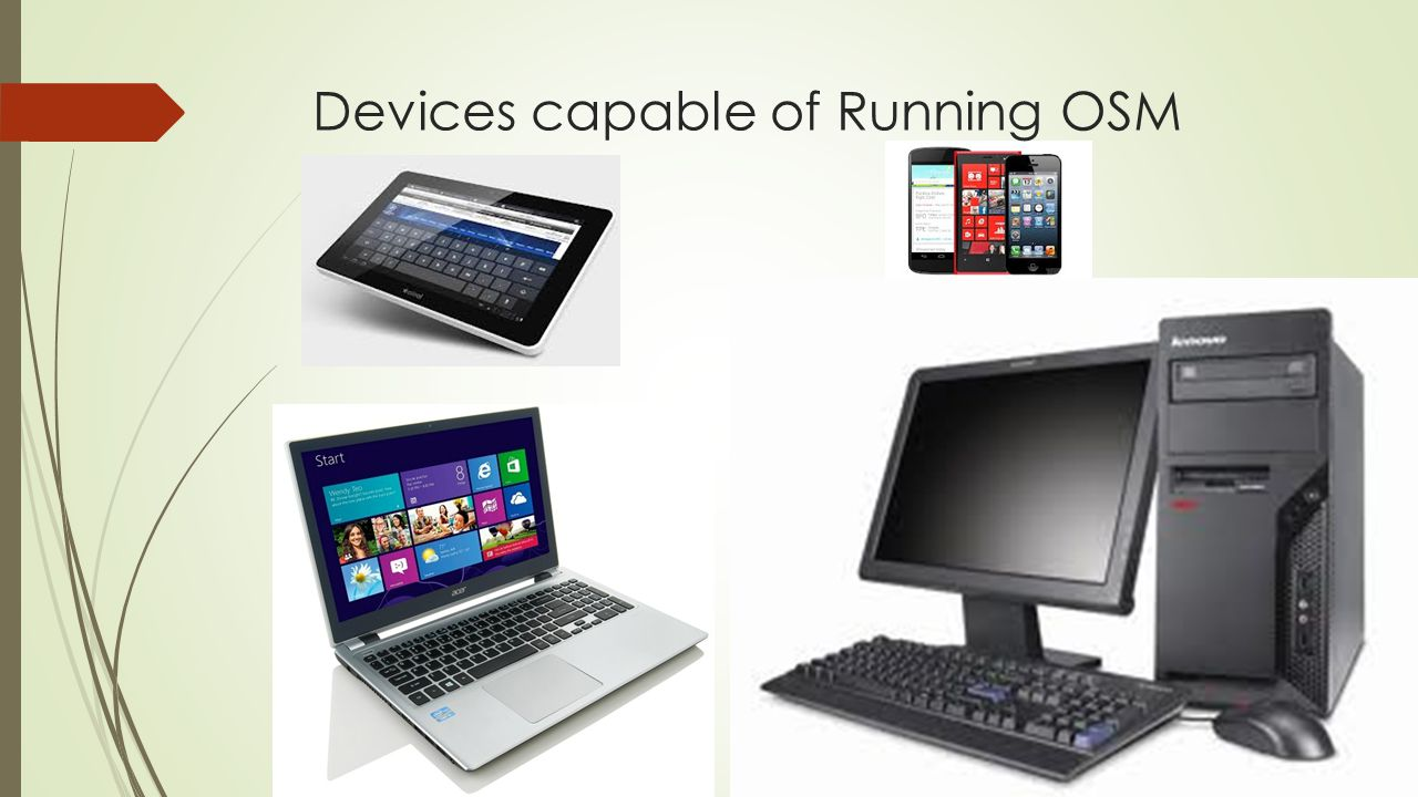 Devices capable of Running OSM