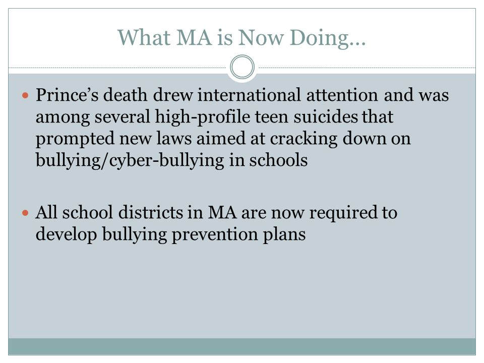 What MA is Now Doing… Princes death drew international attention and was among several high-profile teen suicides that prompted new laws aimed at crac